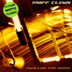 sniff clown - Swallow the Noise