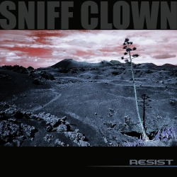 Sniff Clown - Resist