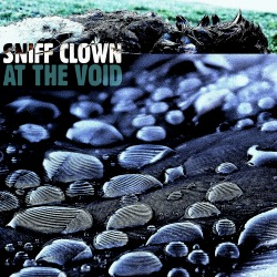 Sniff Clown - At the Void