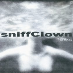 sniff clown - the years